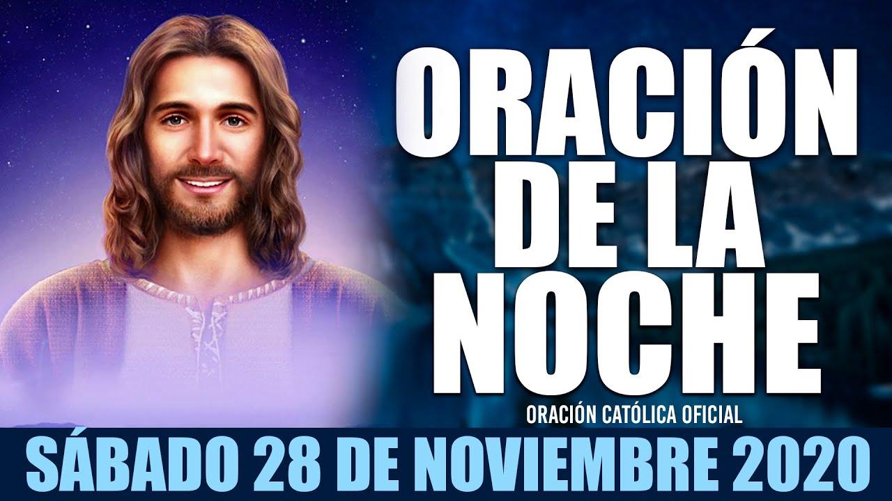 Oración de la Noche de hoy Sábado 28 de Noviembre de 2020| Oración Católica