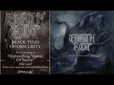 Earth Rot - Unravelling Vapour Of Sanity (official audio)
