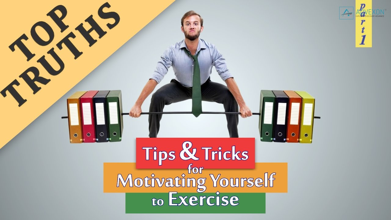 Exercise Motivation Tips Tricks For Motivating Yourself To Exercise Part 1 Youtube