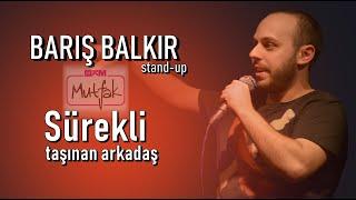 SÜREKLİ TAŞINAN ARKADAŞ - BKM Mutfak Çarşı Beşiktaş 2015 | Barış Balkır Stand-Up