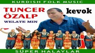 Tuncer Özalp - KEVOK kürtçe şarkılar