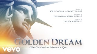 """Golden Dream (From """"The American Adventure at Epcot""""/Audio Only)"""