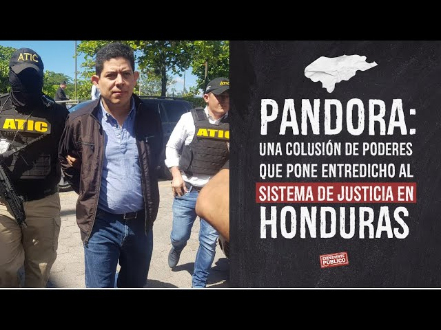 Pandora: una colusión de poderes que pone en entredicho al sistema de justicia en Honduras