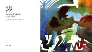 Detroit Swindle ft. Lorenz Rhode - High life