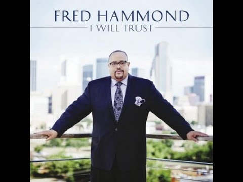 I Will Trust Fred Hammond Instrumental