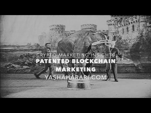 Patented Blockchain Marketing | Crypto Marketer Explains