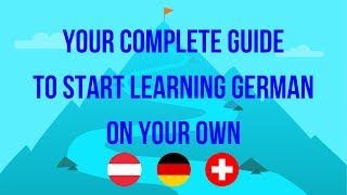 Your COMPLETE GUIDE to START learning German ON YOUR OWN