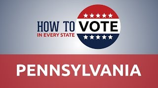 How to Vote in Pennsylvania in 2018