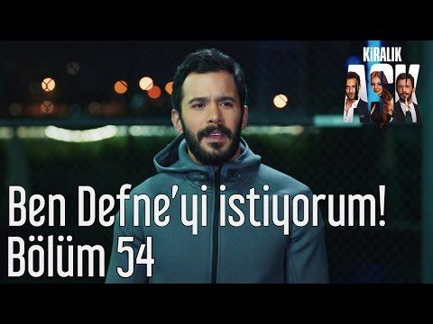 Baixar Kiralık Aşk 54. Bölüm - Ben Defne'yi İstiyorum!