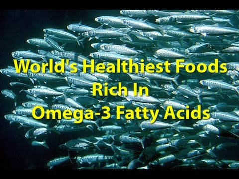 World's Healthiest Foods Rich In Omega-3 Fatty Acids