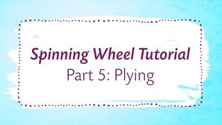 Repeat youtube video Spinning Wheel Tutorial Part 5: Plying