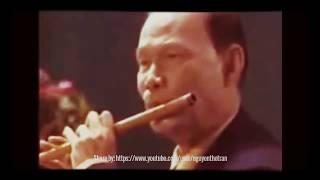 Nhớ Về Nam - Tiếng sáo Nsut Ngọc Phan || Video tư liệu cổ