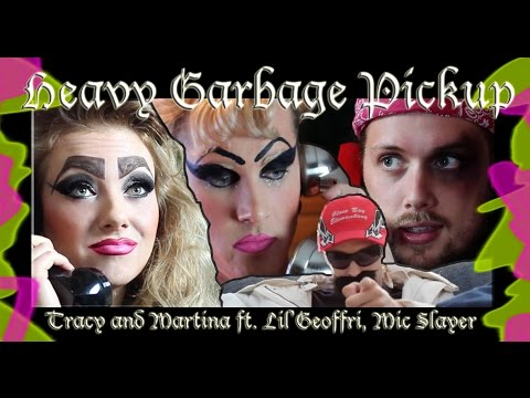 Tracy and Martina - Heavy Garbage Pickup feat. Geoffri, Jofo