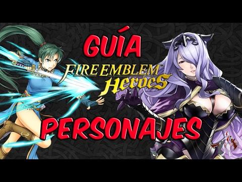 Guia Fire Emblem Heroes |#3 Todo sobre personajes