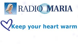 Keep your heart warm with Radio Maria Update