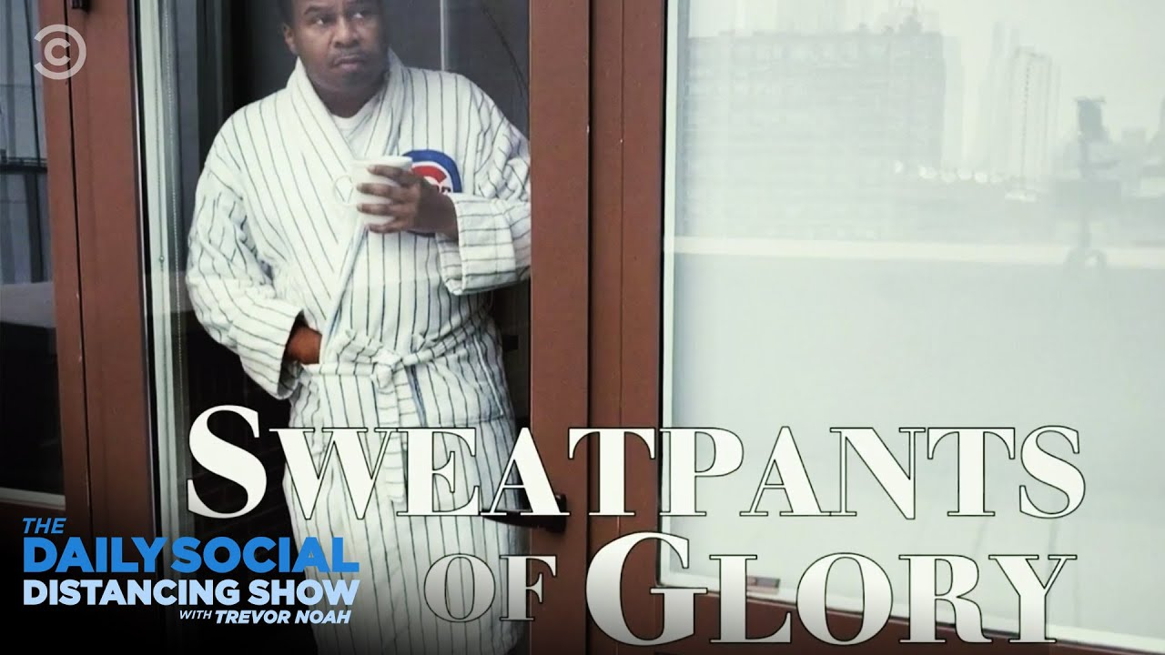 Sweatpants of Glory | The Daily Social Distancing Show