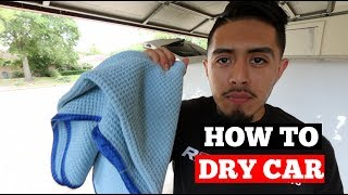 HOW To DRY Car w/ 2 Towel Dry Method- Car Detailing Tips
