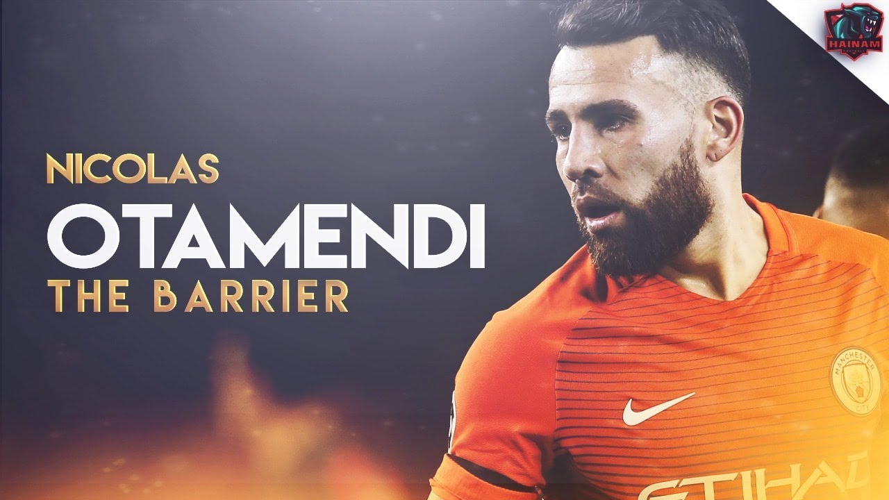 Nicolás Otamendi 2017 The Barrier Defensive Skills & Goals