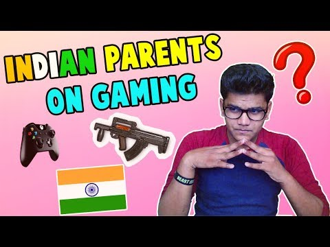 WHAT INDIAN PARENTS THINK ABOUT GAMING? - BeastBoyShub (Benefits of Gaming)