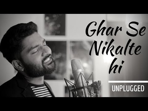Ghar Se Nikalte hi | Unplugged | Soul Mix | Latest Hindi Songs 2017