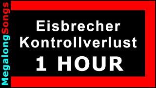 Eisbrecher - Kontrollverlust 🔴 [1 Stunde] 🔴 [1 HOUR] ✔️