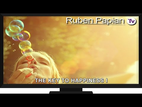 #15 Ruben Papian TV - The Key To Happiness Part 1