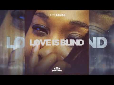 Lady Zamar - Love is Blind (Original) Debut single
