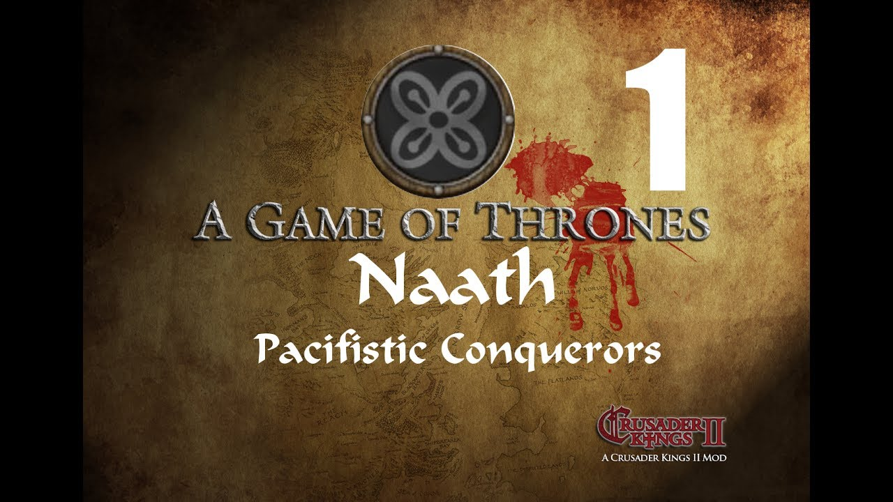 Crusader Kings 2 (CK2) - AGoT mod - Naath Pacifistic Conquerors #1