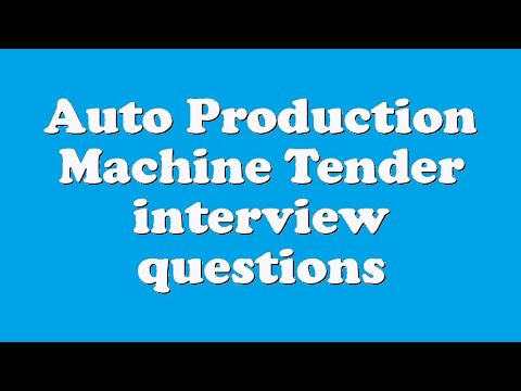 Auto Production Machine Tender interview questions