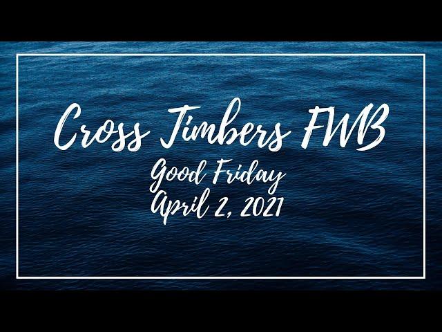 Good Friday, April 2, 2021