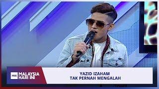Yazid Izaham Tak Pernah Mengalah | MHI (29 Julai 2019)