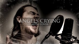 Angels Crying  E-type Metal Cover  Ft. Hank J. Newman