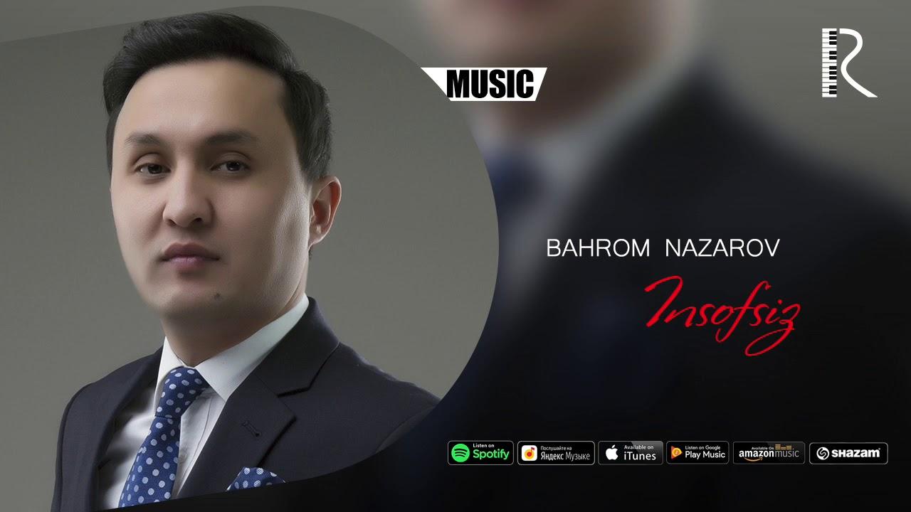 Bahrom Nazarov — Insofsiz (official music)