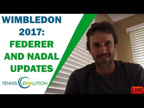 Wimbledon 2017: Federer And Nadal Updates