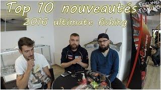 TOP 10 Leurres : Nouveautés 2016 Ultimate Fishing ( Duo / Megabass...) - Partie 2