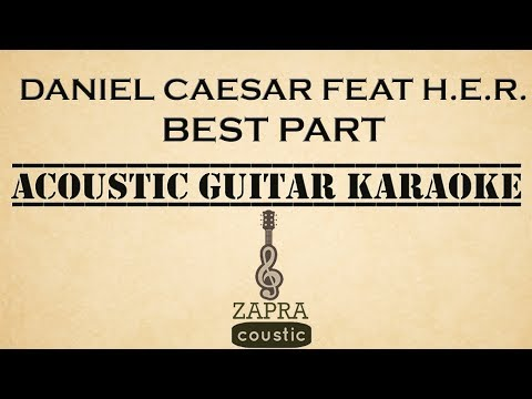 Daniel Caesar feat H.E.R. - Best Part (Acoustic Guitar Karaoke)