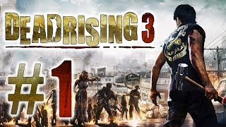 Dead Rising 3 Gameplay #1 - Xbox One - Let