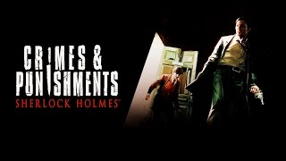 Sherlock Holmes: Crimes and Punishments - PC Gameplay