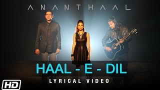 Haal E Dil Lyrical Ananthaal