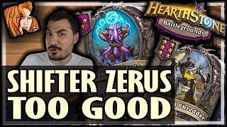 SHIFTER ZERUS IS TOO GOOD! - Hearthstone Battlegrounds