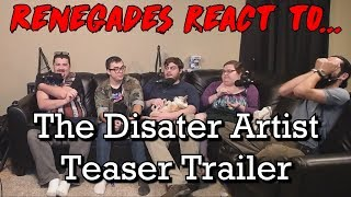 Renegades React to... The Disaster Artist - Teaser Trailer