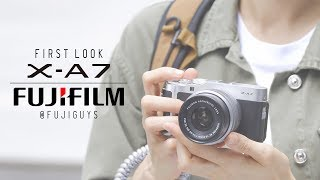 Gambar cover Fuji Guys - FUJIFILM X-A7 - First Look