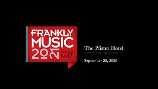 Frankly Music Virtual Concert - The Pfister Hotel // 9.22.20