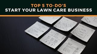 How To Start A Lawn Care Business - Top 5 To Do's