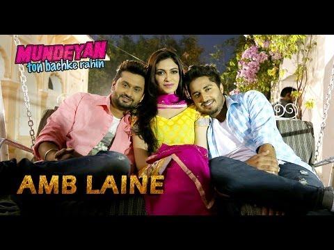 Amb Laine - Mundeyan Ton Bachke Rahin | Jassi Gill, Roshan Prince, Simran Kaur Mundi Mp3
