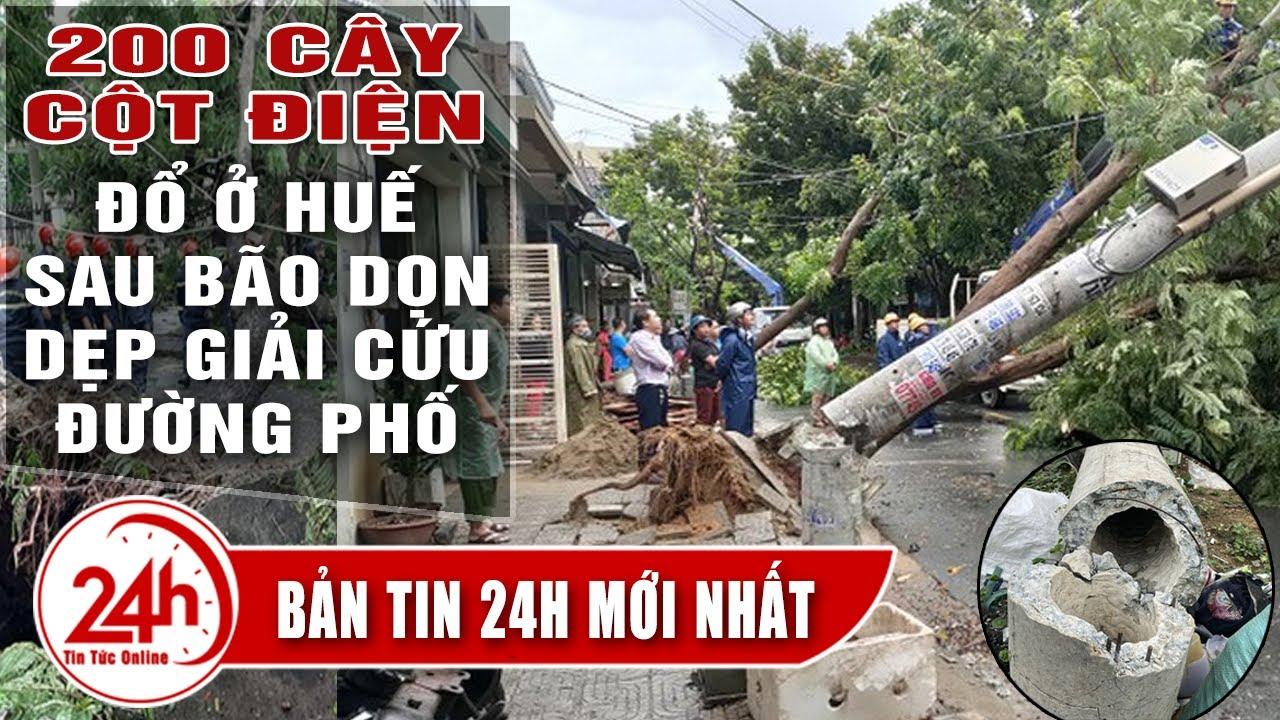 Cập Nhật Thiệt hại bão số 5 ở Thừa thiên Huế 4 người tử Vong, hàng trăm cột điện đổ, Tin tức 24h mới