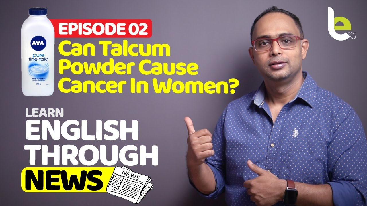 Learn English Through News Episode 2 | Can Talcum. Powder Cause Cancer In Women? Improve Vocabulary