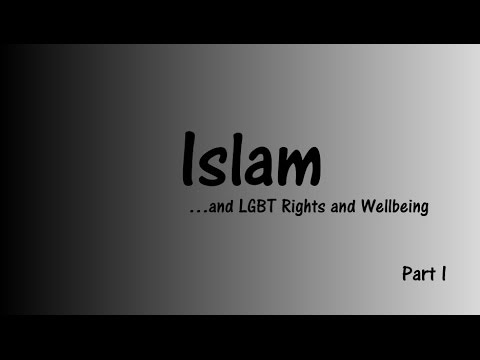 Islam...and LGBT Rights and Well-being (Part 1)