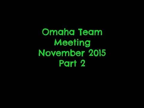 Omaha Team Meeting November 2015, Part 2