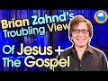 False Gospel + Fake Jesus = Brian Zahnd